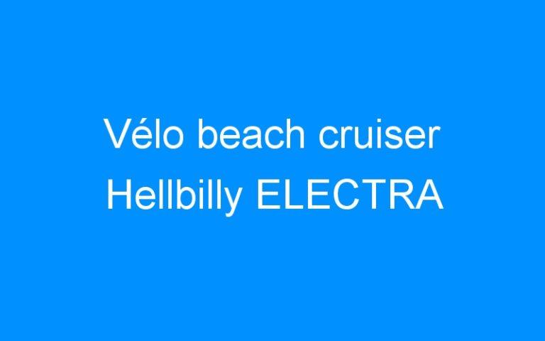 Vélo beach cruiser Hellbilly ELECTRA