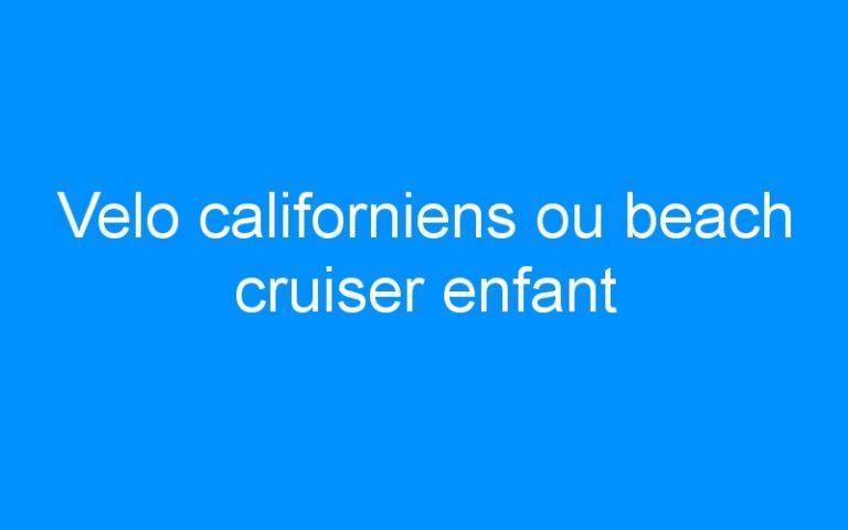 Velo californiens ou beach cruiser enfant