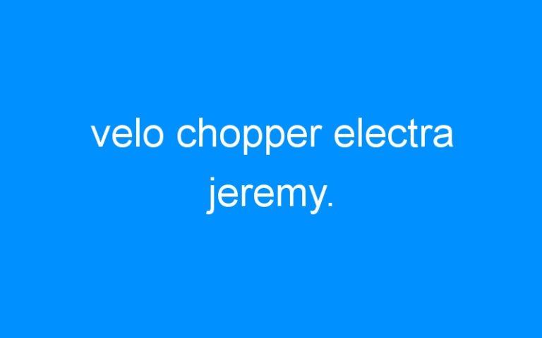 velo chopper electra jeremy.