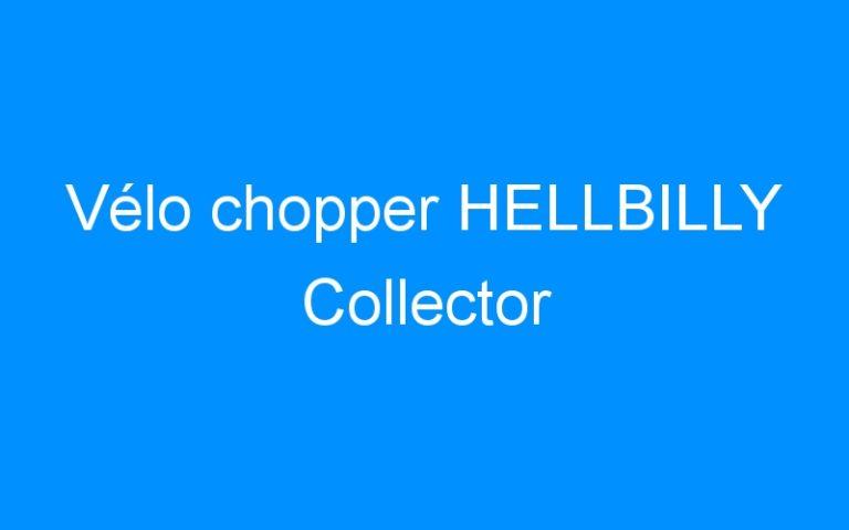 Vélo chopper HELLBILLY Collector