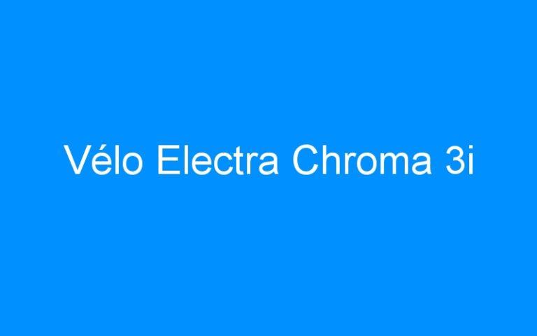 Vélo Electra Chroma 3i