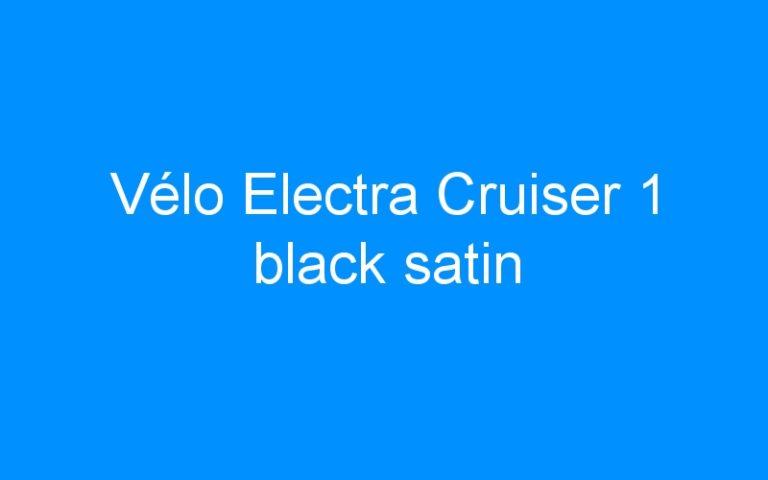 Vélo Electra Cruiser 1 black satin
