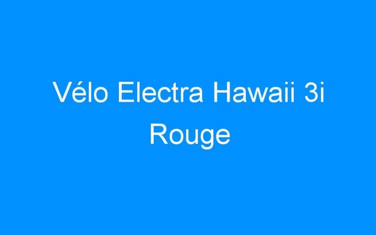 Vélo Electra Hawaii 3i Rouge