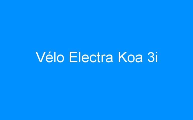 Vélo Electra Koa 3i