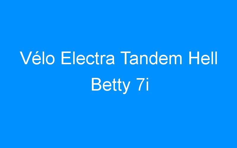 Vélo Electra Tandem Hell Betty 7i