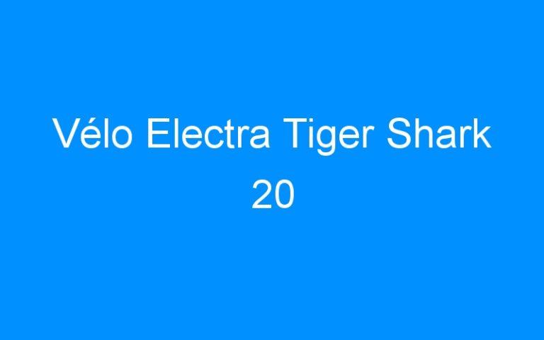 Vélo Electra Tiger Shark 20
