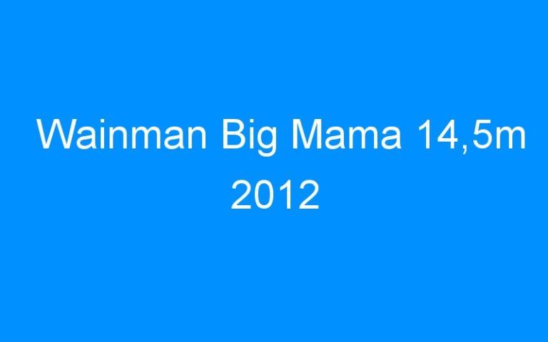 Wainman Big Mama 14,5m 2012