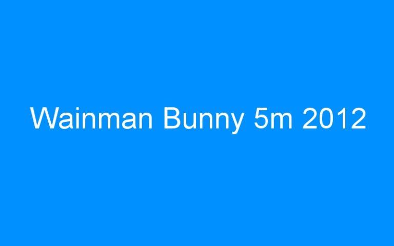 Wainman Bunny 5m 2012