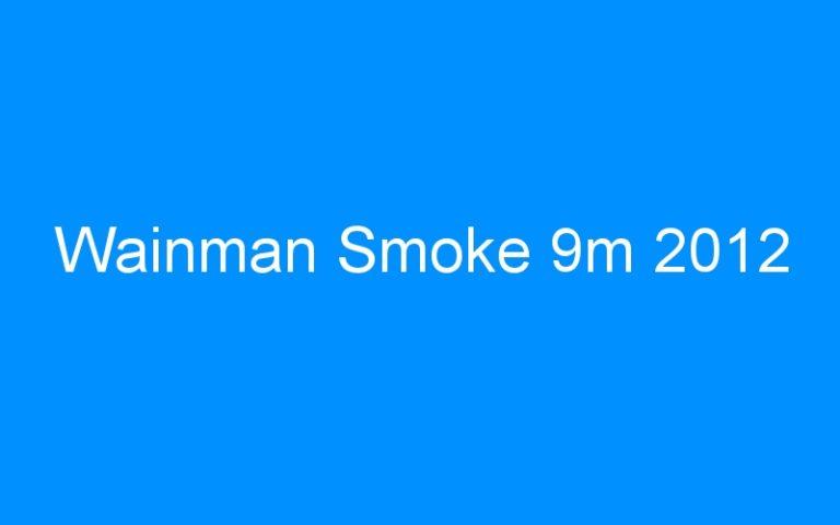 Wainman Smoke 9m 2012