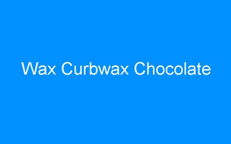 Wax Curbwax Chocolate