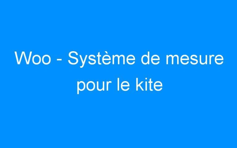 Woo – Système de mesure pour le kite