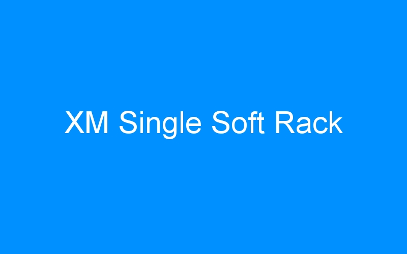 XM Single Soft Rack