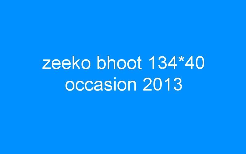zeeko bhoot 134*40 occasion 2013