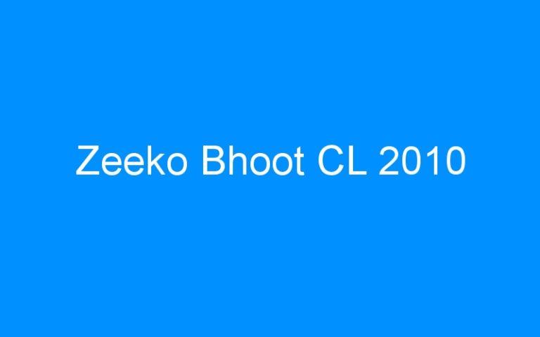 Zeeko Bhoot CL 2010