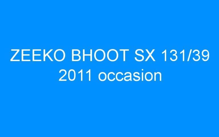 ZEEKO BHOOT SX 131/39 2011 occasion