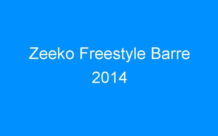Zeeko Freestyle Barre 2014