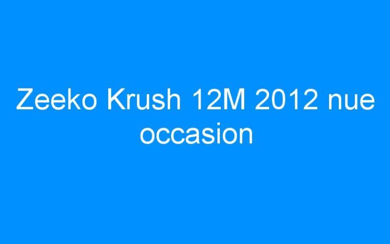 Zeeko Krush 12M 2012 nue occasion