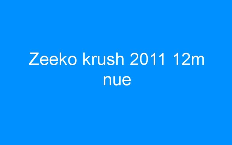 Zeeko krush 2011 12m nue