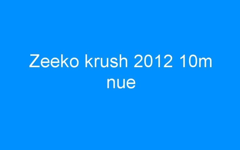 Zeeko krush 2012 10m nue