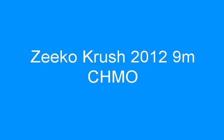 Zeeko Krush 2012 9m CHMO