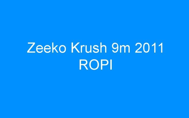 Zeeko Krush 9m 2011 ROPI