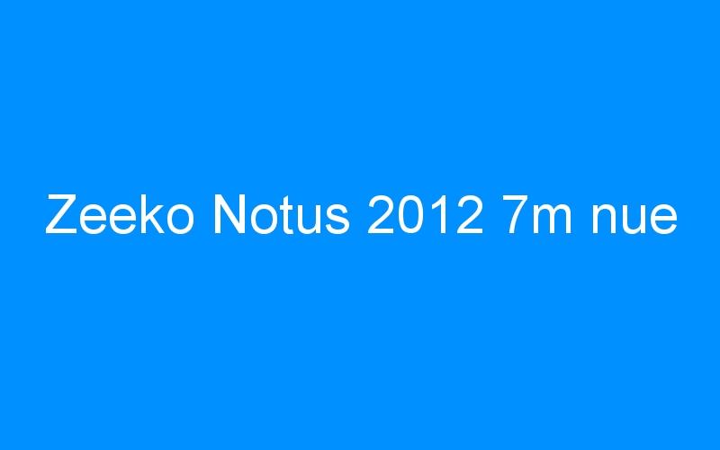 Zeeko Notus 2012 7m nue